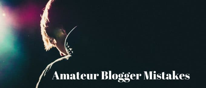 Mistakes I Made As a Amateur Blogger